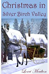 Christmas in Silver Birch Valley Kindle Edition