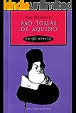 São Tomás de Aquino em 90 minutos: (1225-1274) (Filósofos em 90 Minutos)