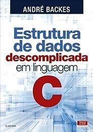 Estrutura de dados descomplicada em Linguagem C