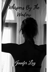 Whispers By The Window Kindle Edition
