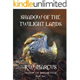 Shadow of the Twilight Lands: Tales of the Annigan Cycle: Book Two