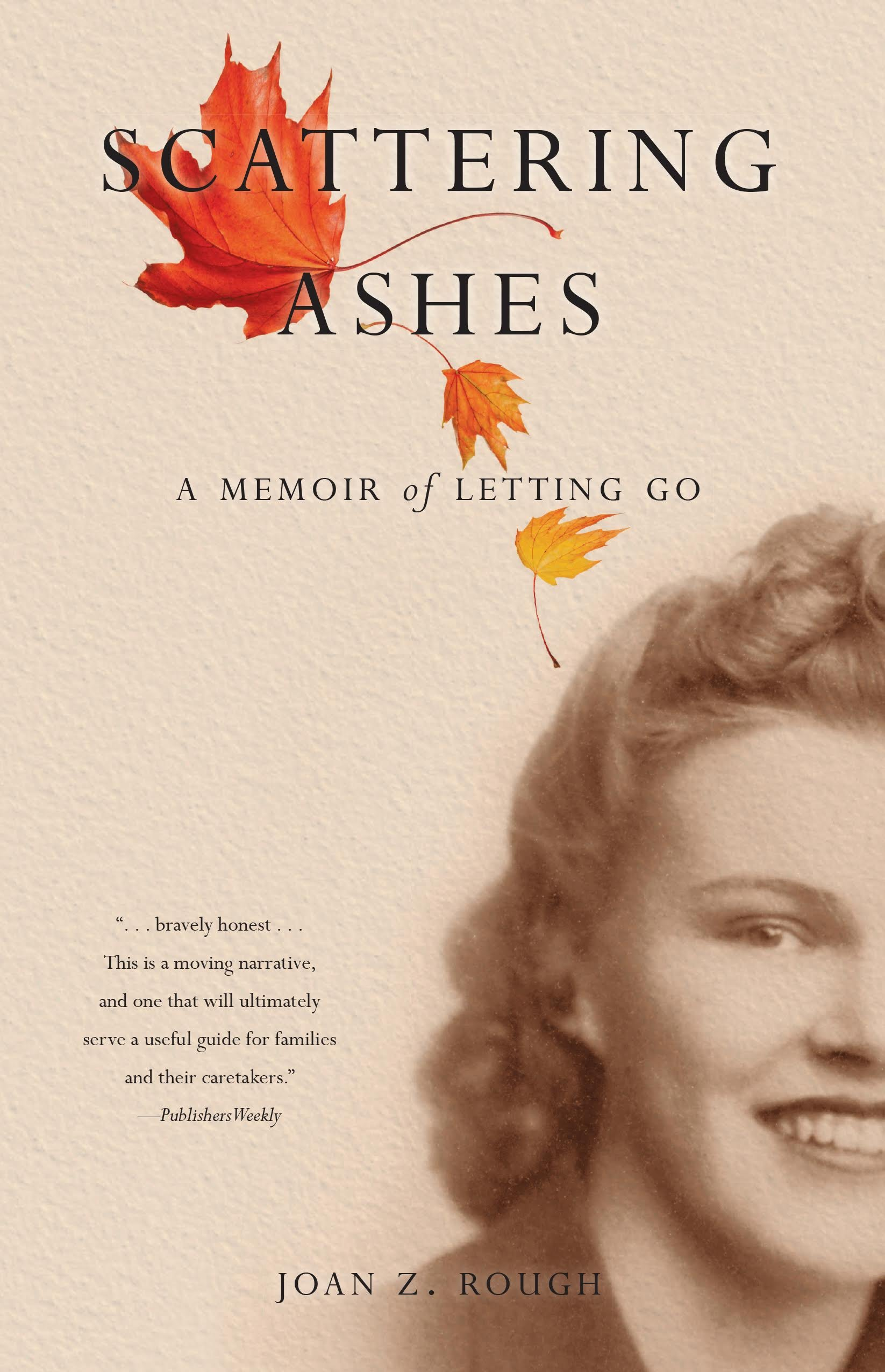 Scattering Ashes: A Memoir of Letting Go: Joan Z. Rough: 9781631520952:  Amazon.com: Books