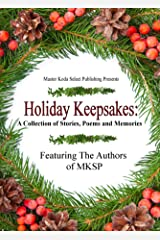 Holiday Keepsakes: A Collection of Stories, Poems and Memories Kindle Edition
