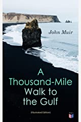 A Thousand-Mile Walk to the Gulf (Illustrated Edition) Kindle Edition