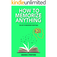 How To Memorize Anything: The Art Of Memorizing Everything (English Edition)