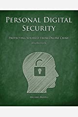 Personal Digital Security: Protecting Yourself from Online Crime Paperback