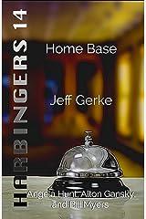 Home Base (Harbingers Book 14) Kindle Edition
