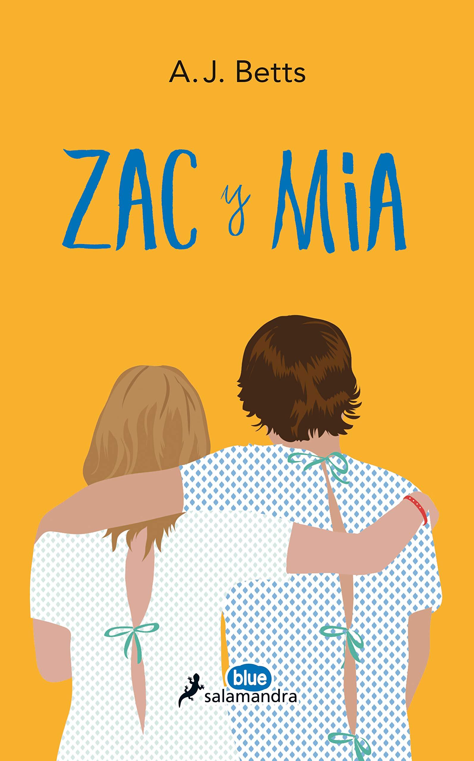 Zac y Mia (Juvenil): Amazon.es: Betts, A. J.: Libros