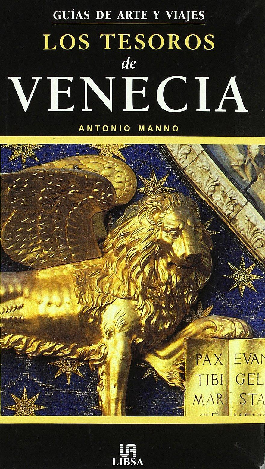 Los Tesoros de Venecia (Guías de Arte) Tapa blanda – Ilustrado, 4 abr 2006 Antonio Manno María José Antón Libsa 8466212973