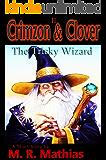 Crimzon & Clover II - The Tricky Wizard: Crimzon & Clover Short Story Series (Crimzon and Clover Short Story Series Book 2)