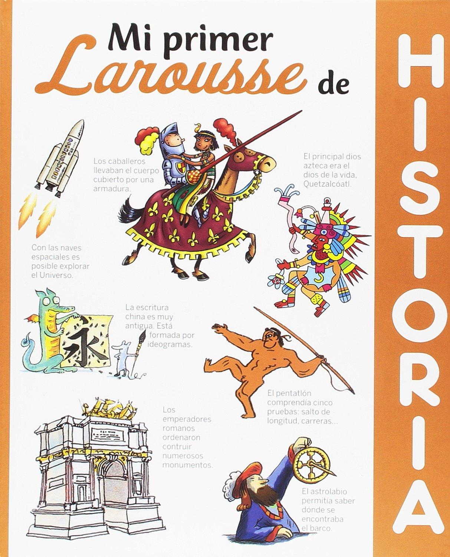 Mi primer Larousse de Historia Larousse - Infantil / Juvenil ...