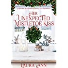 Her Unexpected Mistletoe Kiss: a sweet, small town holiday romance (Bulbs, Blossoms and Bouquets Book 9)