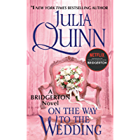 On the Way to the Wedding: Bridgerton (Bridgertons Book 8) (English Edition)