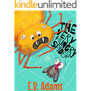 The Very Hungry Spider (Silly Wood Tale Book 1)