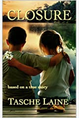 CLOSURE: based on a true story Kindle Edition