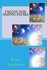 I sogni non hanno patria (Italian Edition) Kindle Edition