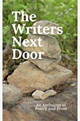 The Writers Next Door: An Anthology of Poetry and Prose Kindle Edition