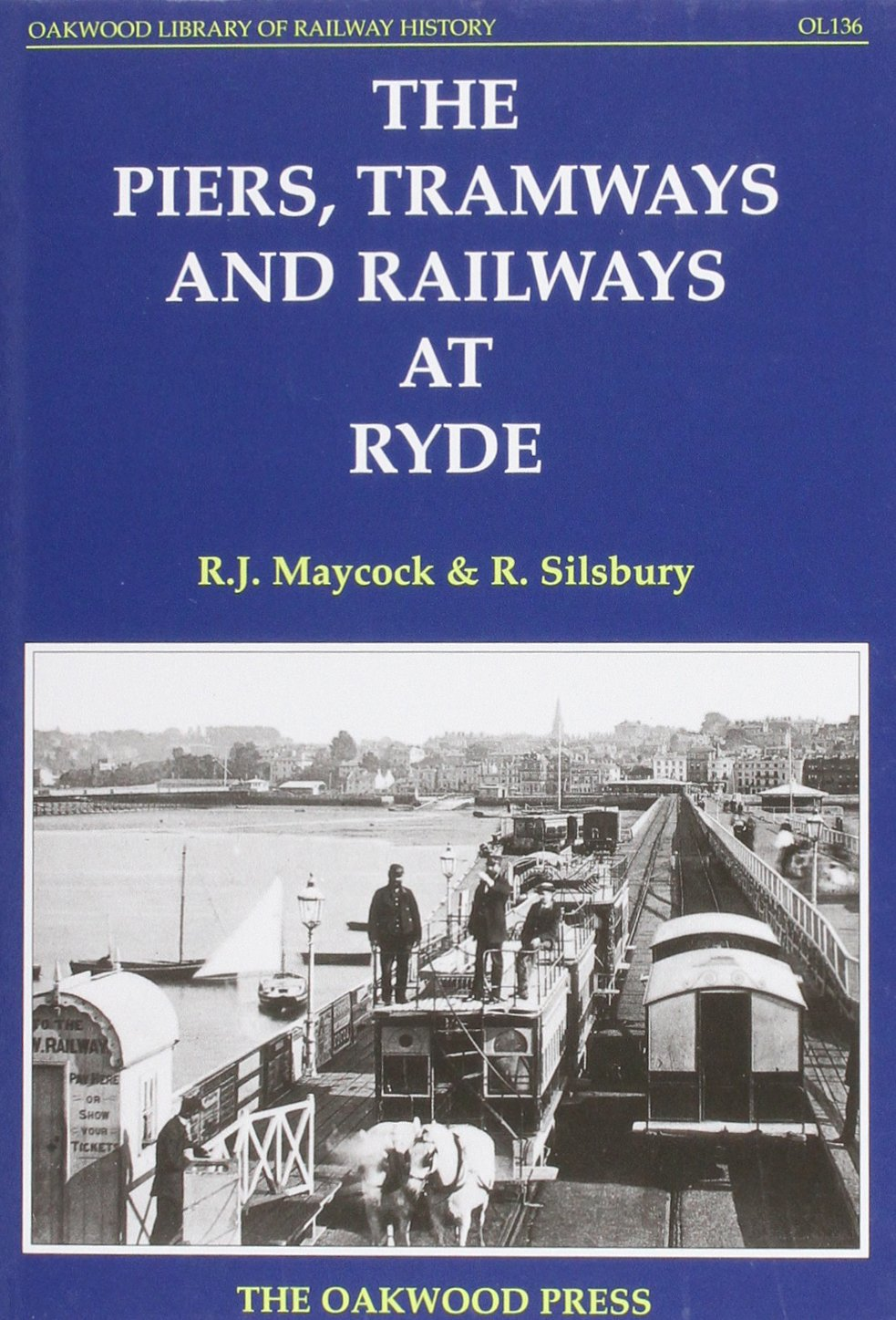 Download The Piers, Tramways and Railways at Ryde (Oakwood Library of Railway History) pdf epub