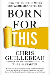 Born For This: How to Find the Work You Were Meant to Do Paperback