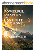 Powerful Prayers to Casting out Demons (English Edition)