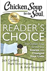 Chicken Soup for the Soul: Reader's Choice 20th Anniversary Edition: The Chicken Soup for the Soul Stories that Changed Your Lives Kindle Edition