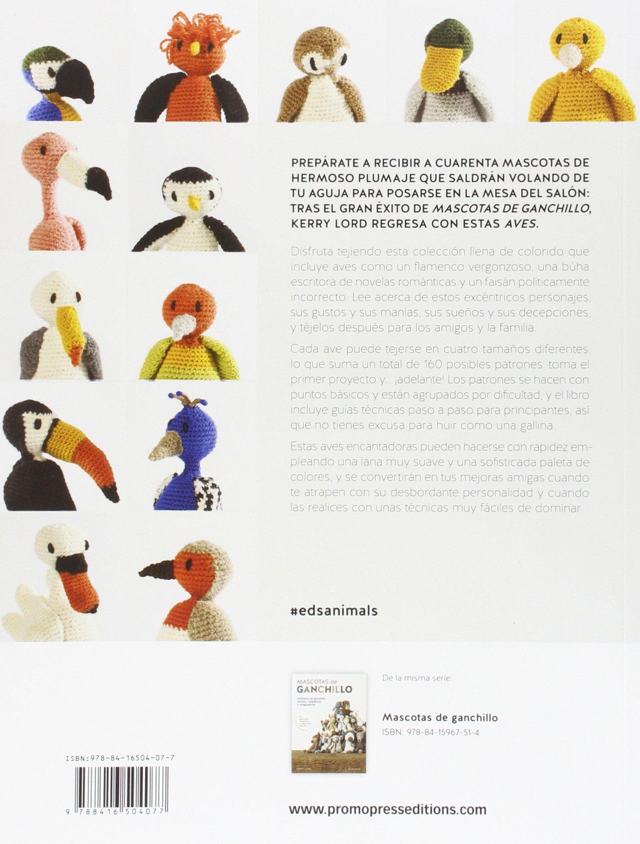 Aves de ganchillo. Cuarenta nuevas mascotas tiernas, simpáticas y ...