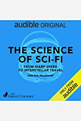 The Science of Sci-Fi: From Warp Speed to Interstellar Travel Audible Audiobook