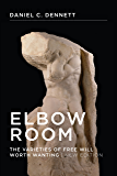 Elbow Room: The Varieties of Free Will Worth Wanting (MIT Press)