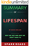 SUMMARY OF Lifespan by David Sinclair: Why We Age and Why We Don't Have to