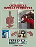 Chauffage & Climatisation : chauffage - cheminées, poêles et inserts (L'essentiel du bricolage)