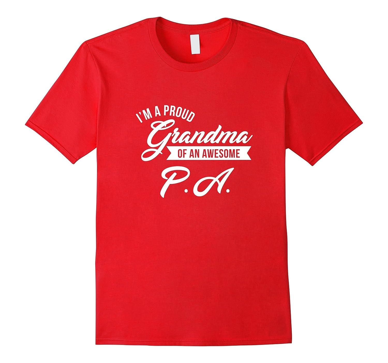 Proud Grandma of An Awesome PA Shirt Cute Graduation Gift-TH
