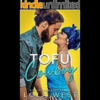 Tofu Cowboy: A Steamy Small Town Romantic Comedy (Big Sky Cowboys Book 1)