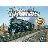 Those Remarkable Trains 2018 Calendar (Classic Rail Images)