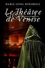 Le Théâtre de Venise (Les mystères de Venise t. 3) (French Edition) Kindle Edition
