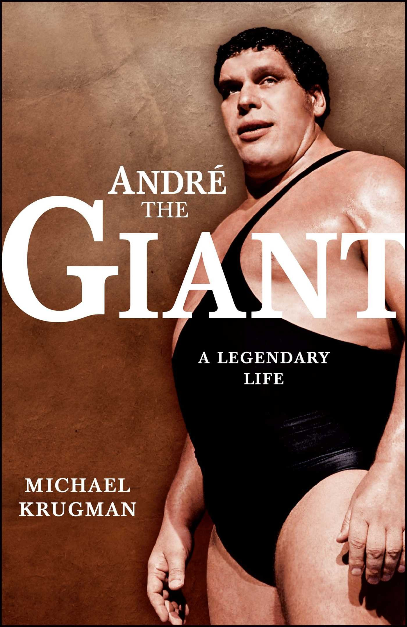 Amazon Com Andre The Giant A Legendary Life Wwe 9781416541127