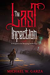 The Last Infection: A Prequel to the Decaying World Saga Kindle Edition