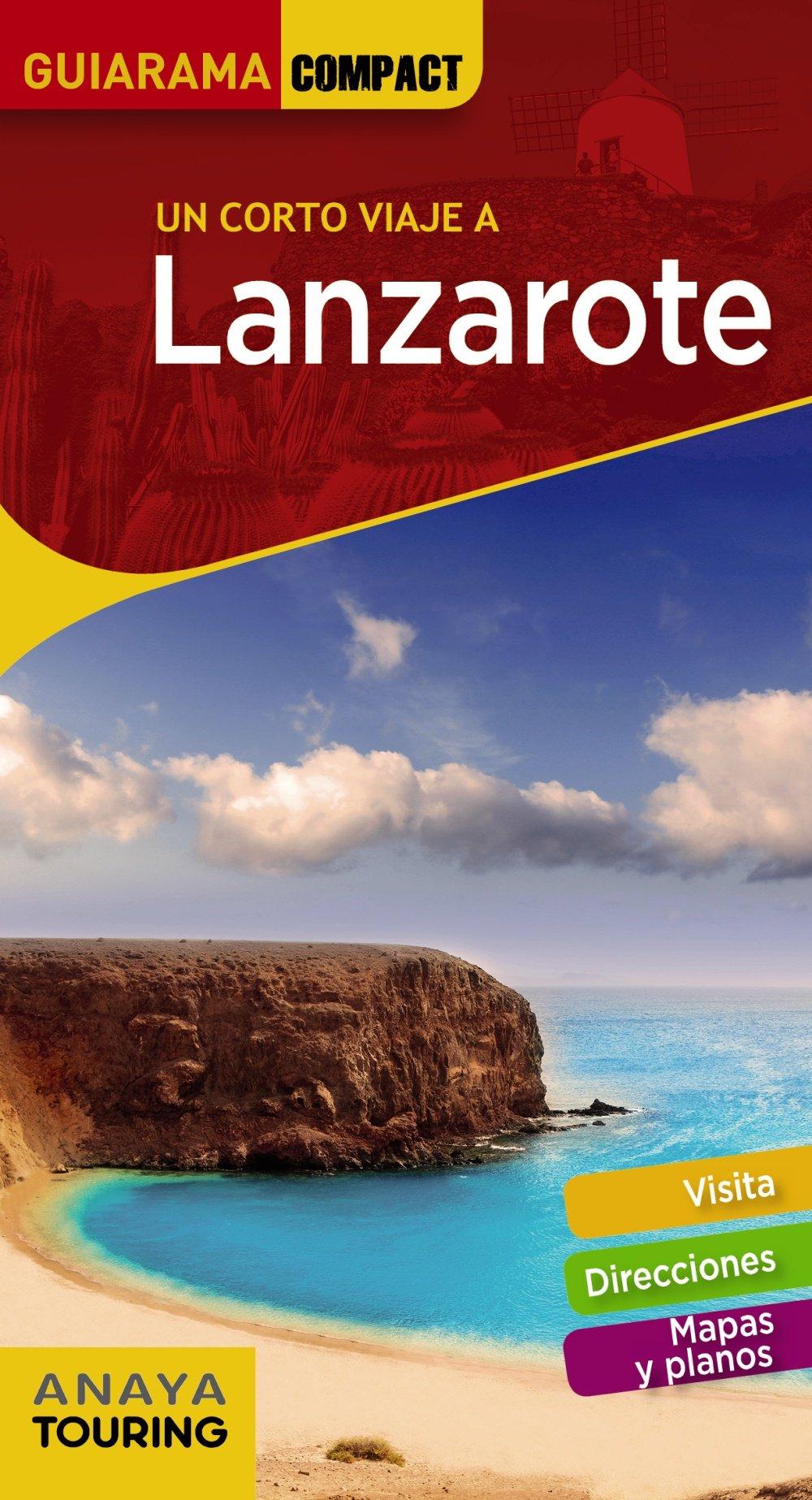 Lanzarote (Guiarama Compact - España) Tapa blanda – 21 jun 2018 Anaya Touring Xavier Martínez i Edo 8491581197 Travel & holiday guides