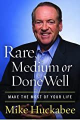 Rare, Medium, or Done Well: Make the Most of Your Life Kindle Edition