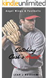 Catching Cash's Heart: Angel Wings & Fastballs (Unlikely Catches Book 1)