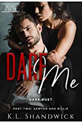 Dare Me: Dare Duet Book Two Sawyer and Billie (Unchained Attraction 2) Kindle Edition