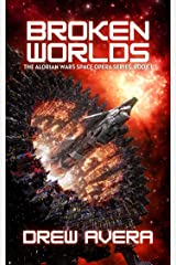 BROKEN WORLDS: THE ALORIAN WARS SPACE OPERA SERIES Kindle Edition