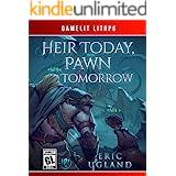 Heir Today, Pawn Tomorrow: A LitRPG/GameLit Novel (The Good Guys Book 2)