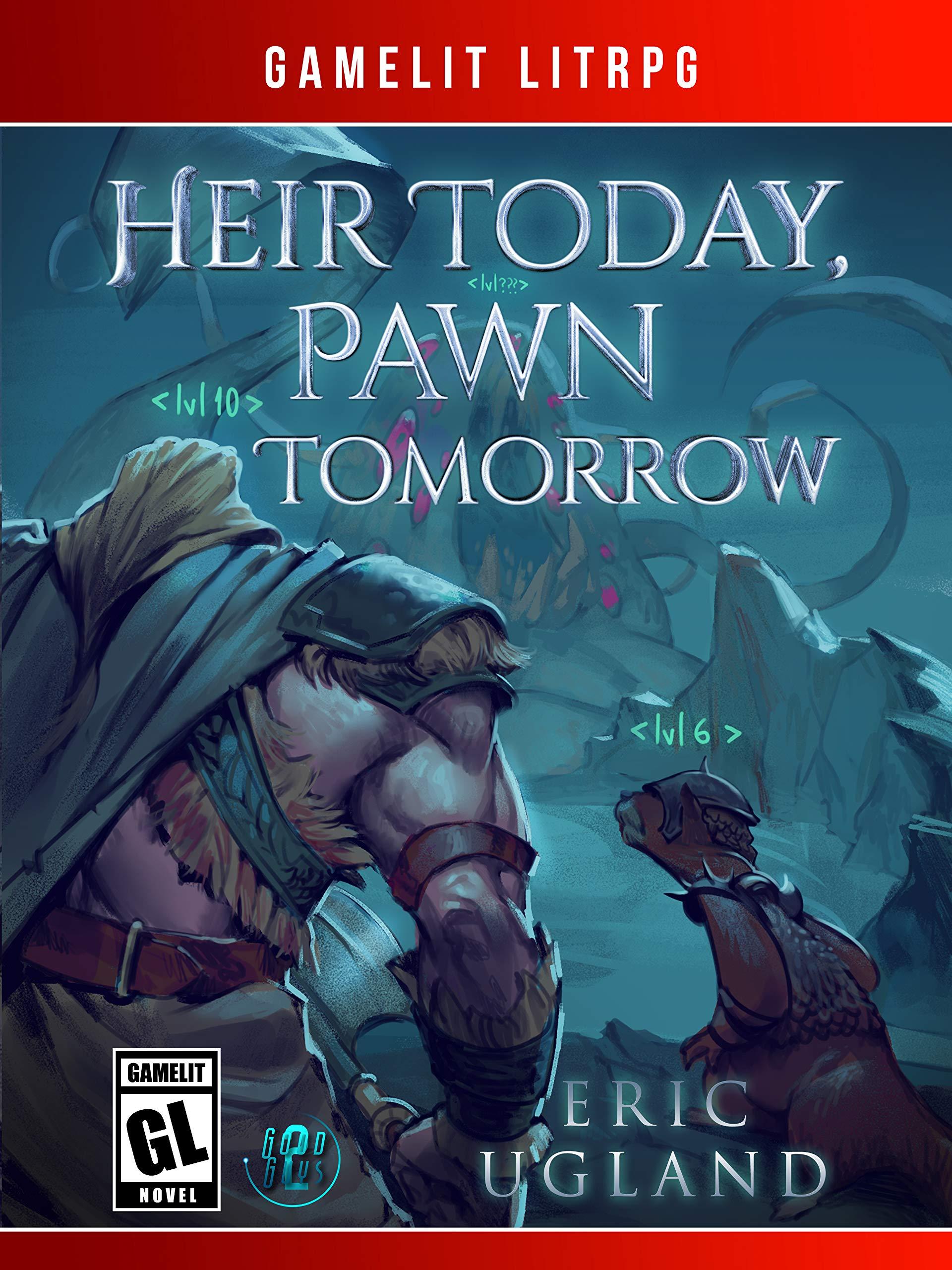 Heir Today Pawn Tomorrow: A LitRPG/GameLit Novel (The Good Guys Book 2) (English Edition)