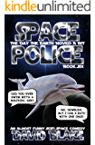 Space Police: The Day The Earth Moved A Bit, an almost funny SciFi space comedy
