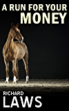 A Run For Your Money: A horse racing ownership thriller