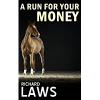 A Run For Your Money: A horse racing ownership thriller (English Edition)