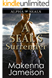 A SEAL's Surrender (Alpha SEALs Book 3)