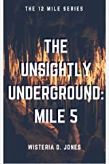 The Unsightly Underground: Mile 5 (The 12 Mile Course Series Book 6) Kindle Edition