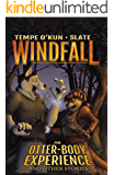 Windfall: An Otter-Body Experience