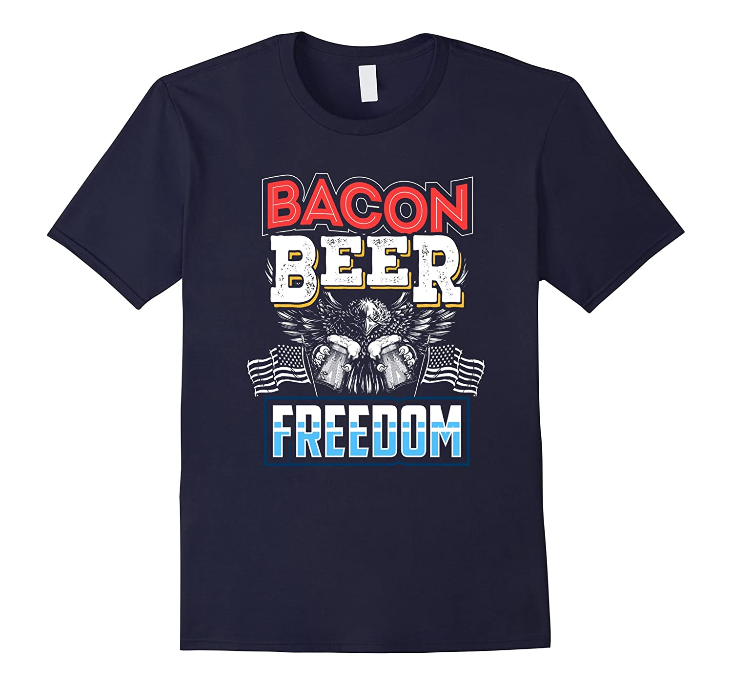 Bacon Beer and Freedom 4th July T-Shirt-PL